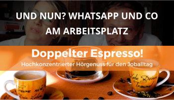 11doppelter espresso podcast whatsapp am arbeitsplatz