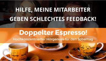 Doppelter espresso Podcast Folge 45 mitarbeiter feedback