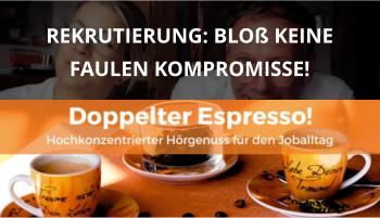 Doppelter espresso Podcast Folge 46 rekrutierung