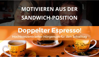 Doppelter espresso Podcast Folge 49 sandwich motivieren