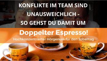 Doppelter espresso Podcast Folge 53 Konflikte im Team