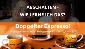 11Doppelter espresso Podcast Folge 54 Abschalten lernen