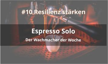 11espresso solo podcast Resilienz stärken